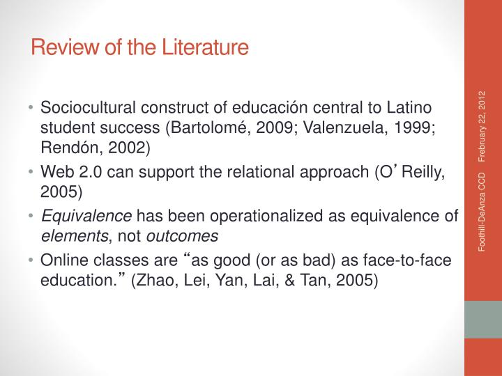 Sociocultural construct of educación central to Latino student success (Bartolomé, 2009; Valenzuela, 1999; Rendón, 2002)