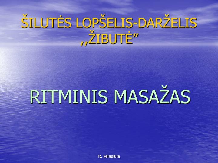 ŠILUTĖS LOPŠELIS-DARŽELIS