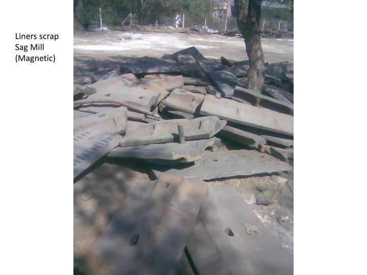 Liners scrap Sag Mill (Magnetic)