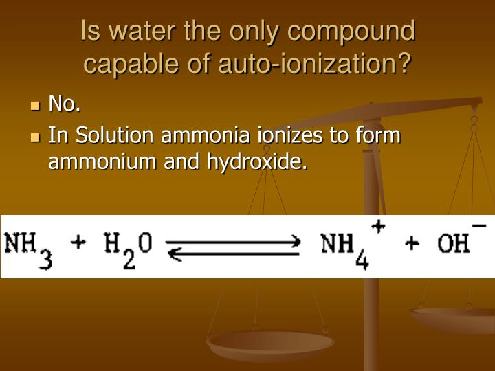 Is water the only compound capable of auto-ionization?