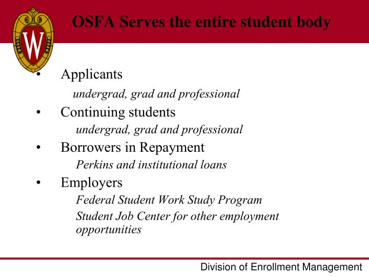 OSFA Serves the entire student body