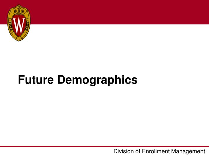 Future Demographics