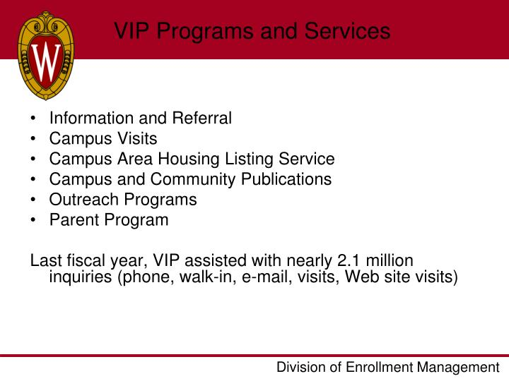 VIP Programs and Services