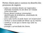 pontos chaves para o sucesso no desenho dos processos de neg cio1