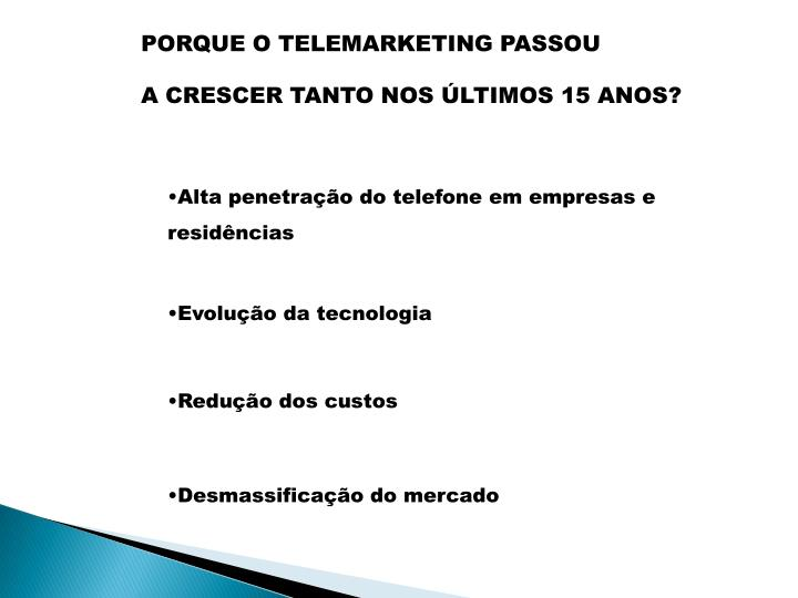 PORQUE O TELEMARKETING PASSOU