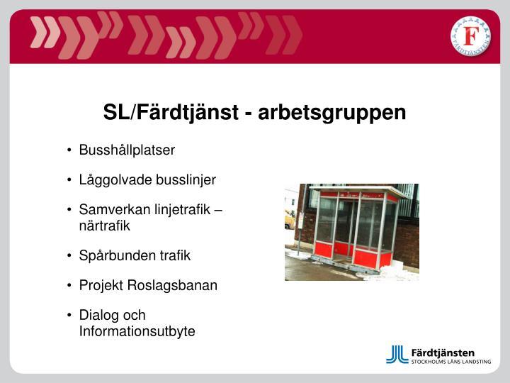 SL/Färdtjänst - arbetsgruppen