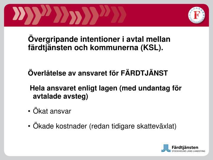 Övergripande intentioner i avtal mellan färdtjänsten och kommunerna (KSL).