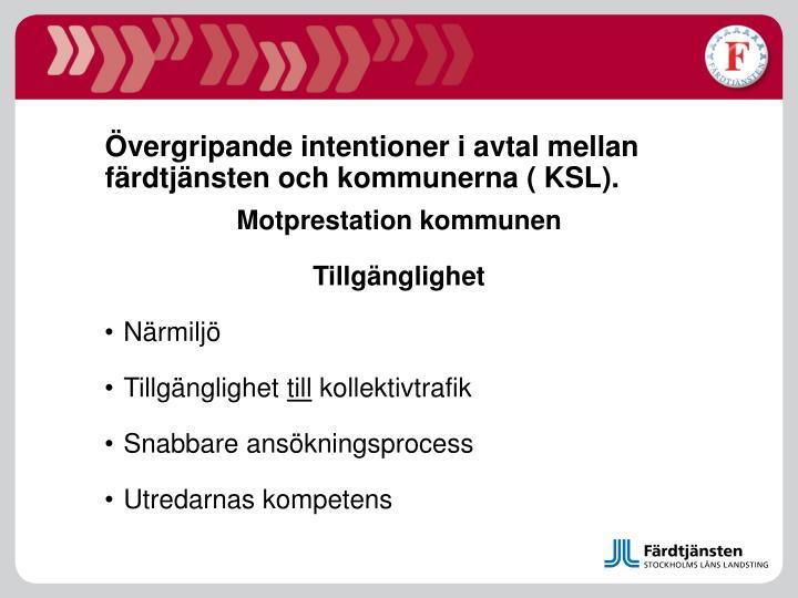 Övergripande intentioner i avtal mellan färdtjänsten och kommunerna ( KSL).
