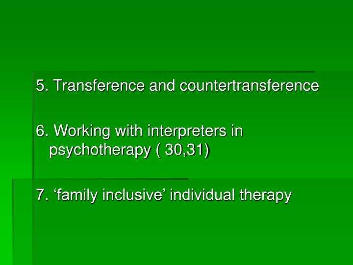 5. Transference and countertransference