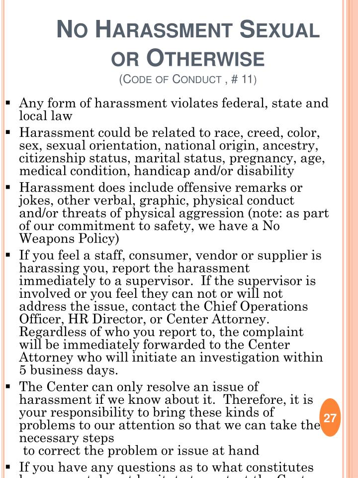 Any form of harassment violates federal, state and local law