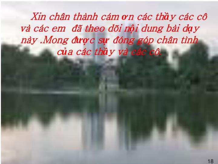 Xin chn thnh cm n cc thy cc c v cc em   theo di ni dung bi dy ny .Mong c s ng gp chn tnh ca cc thy v cc c.