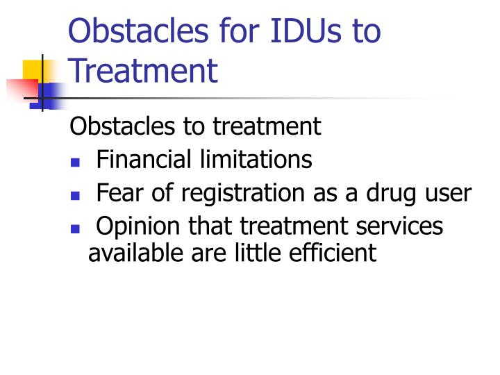 Obstacles for IDUs to Treatment