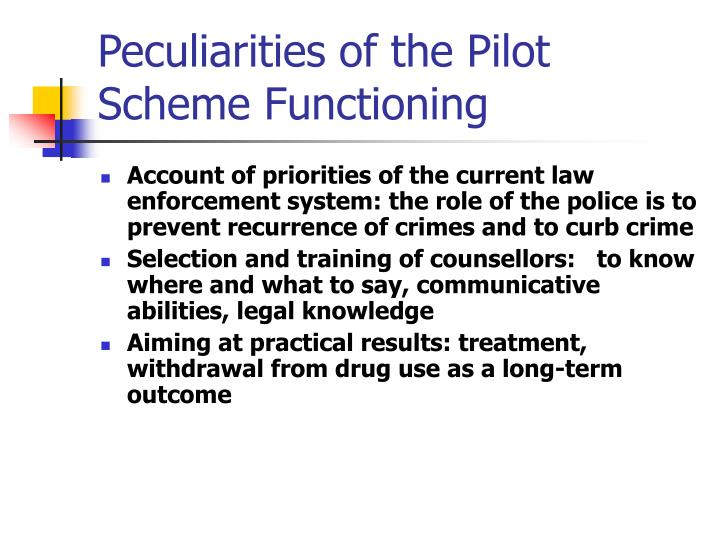 Peculiarities of the Pilot Scheme Functioning