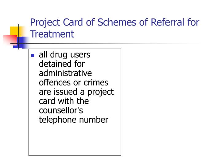 Project Card of Schemes of Referral for Treatment