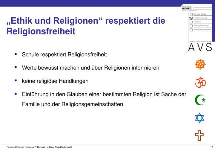 """""""Ethik und Religionen"""" respektiert die Religionsfreiheit"""