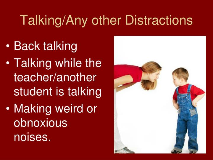 Talking/Any other Distractions