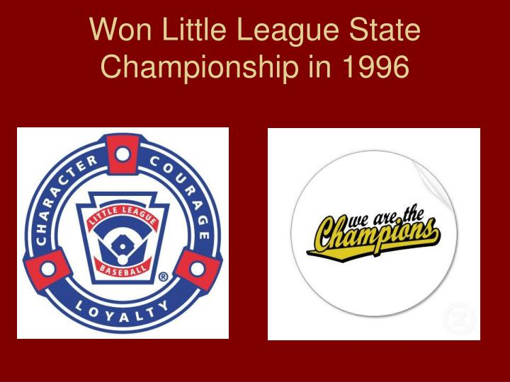 Won Little League State Championship in 1996