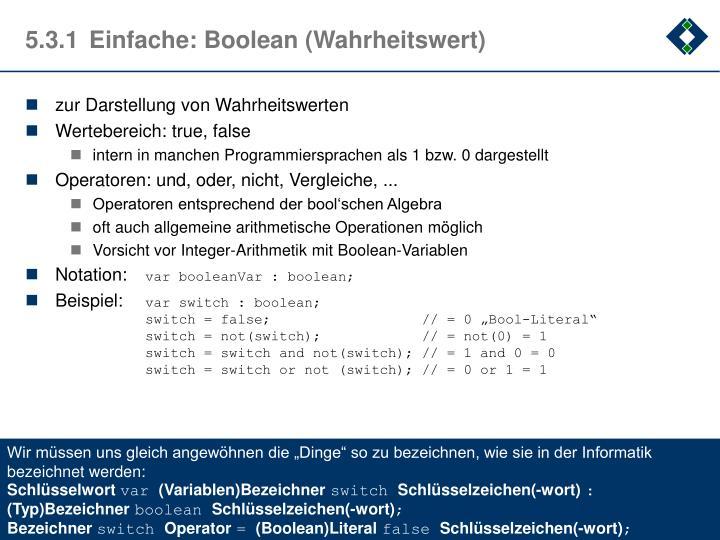 5.3.1Einfache: Boolean (Wahrheitswert)