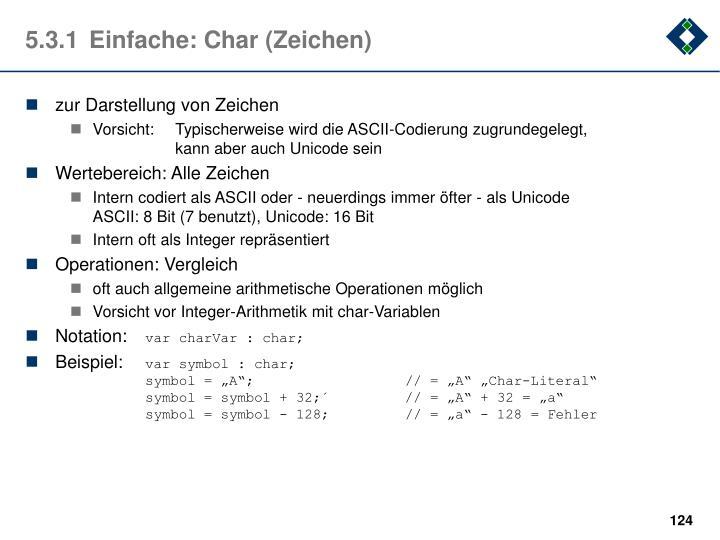 5.3.1Einfache: Char (Zeichen)