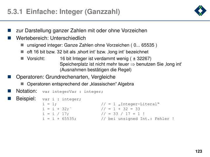 5.3.1Einfache: Integer (Ganzzahl)