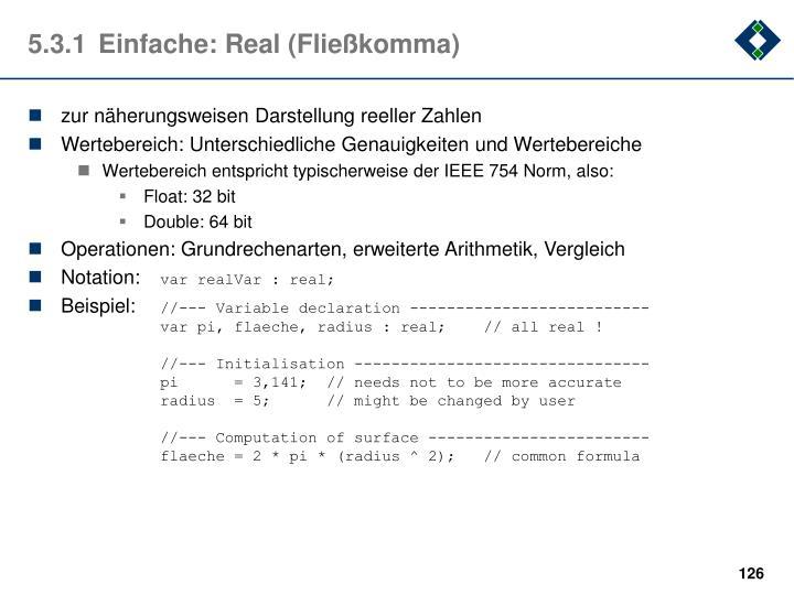 5.3.1Einfache: Real (Fließkomma)