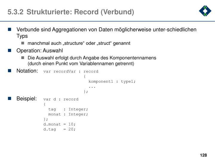 5.3.2Strukturierte: Record (Verbund)