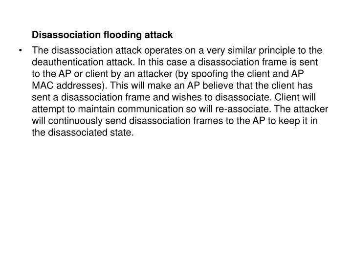 Disassociation flooding attack