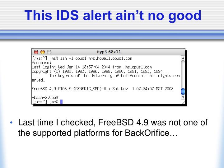 Last time I checked, FreeBSD 4.9 was not one of the supported platforms for BackOrifice…