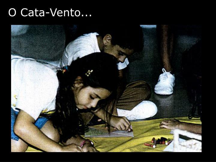 O Cata-Vento...