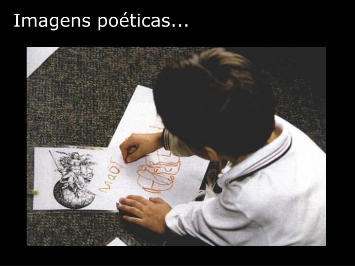 Imagens poéticas...