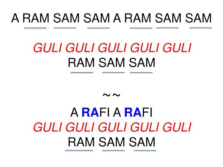 A RAM SAM SAM A RAM SAM SAM