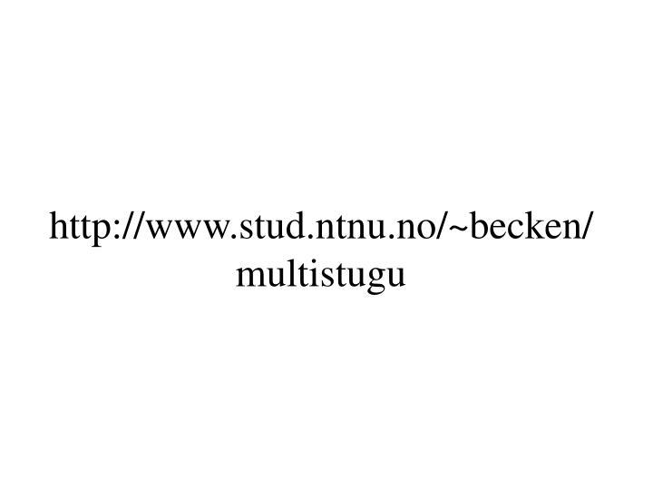 http://www.stud.ntnu.no/~becken/multistugu