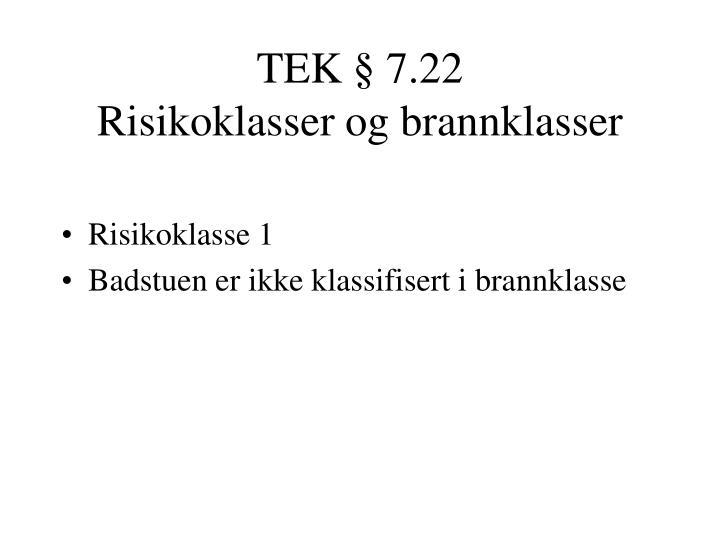 TEK § 7.22