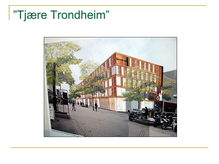 """Tjære Trondheim"""