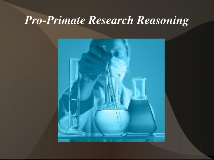 Pro-Primate Research Reasoning