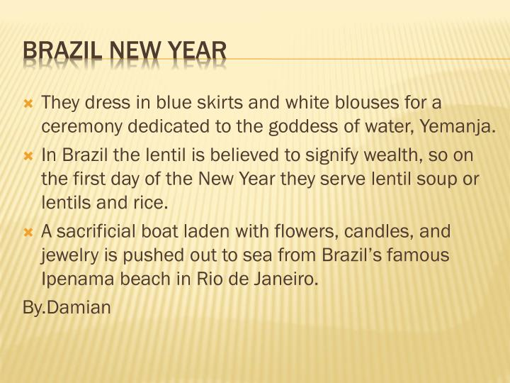 They dress in blue skirts and white blouses for a ceremony dedicated to the goddess of water, Yemanja.