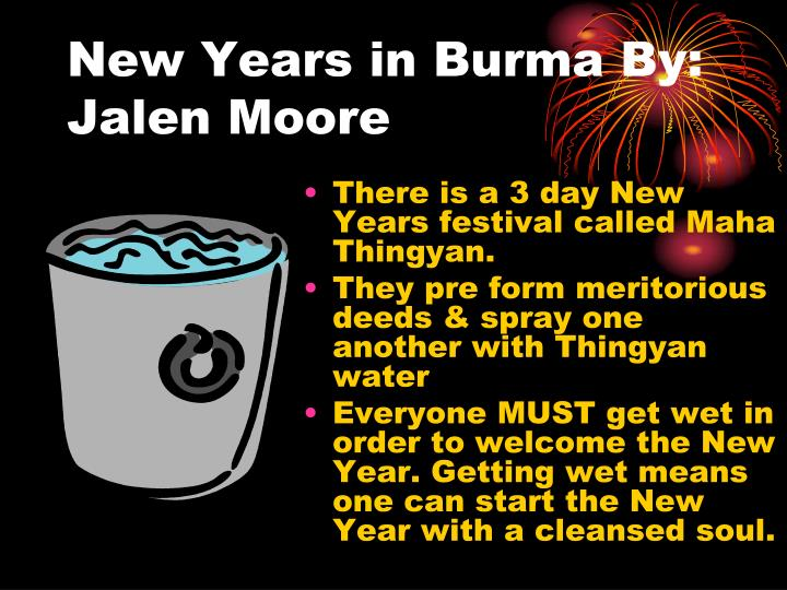 New Years in Burma By: Jalen Moore