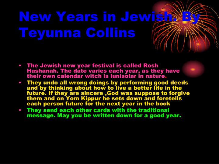 New Years in Jewish. By Teyunna Collins