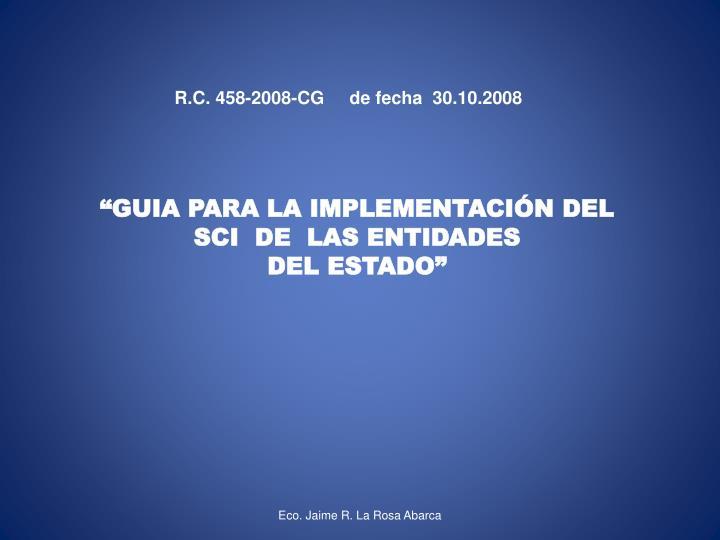 R.C. 458-2008-CG     de fecha  30.10.2008