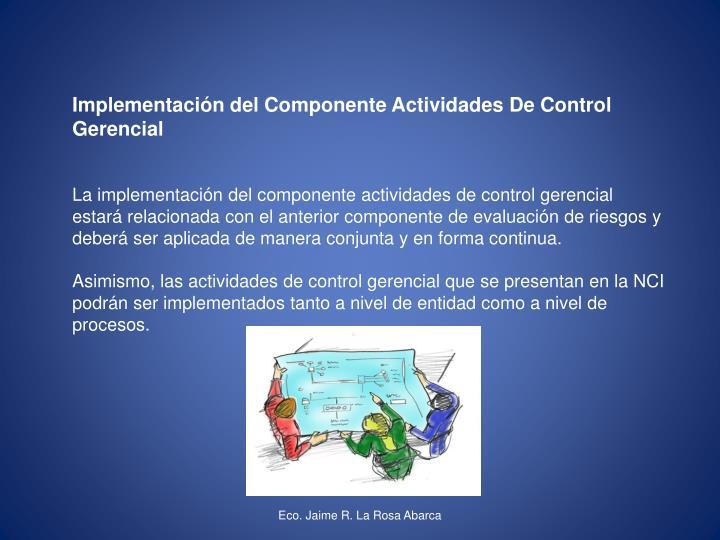 Implementación del Componente Actividades De Control Gerencial