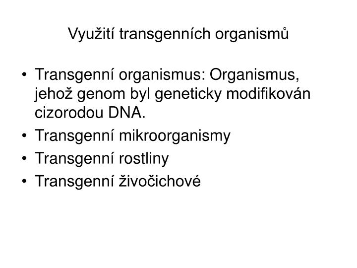 Využití transgenních organismů