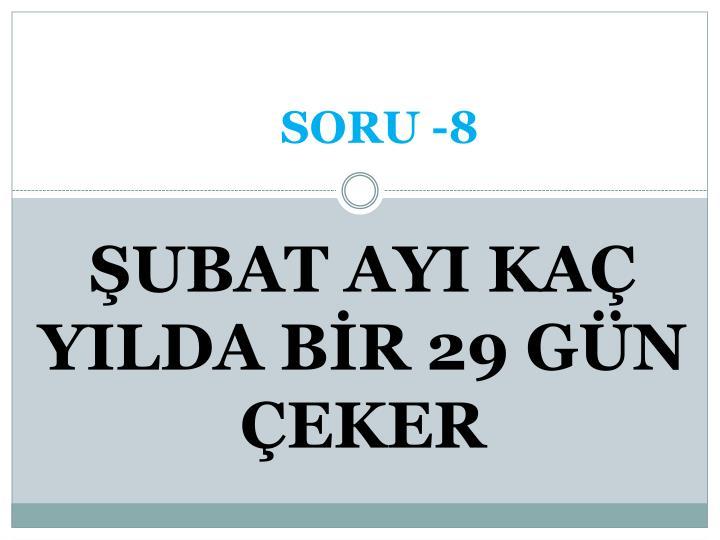 SORU -8