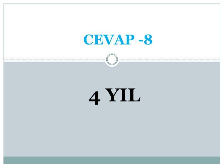 CEVAP -8