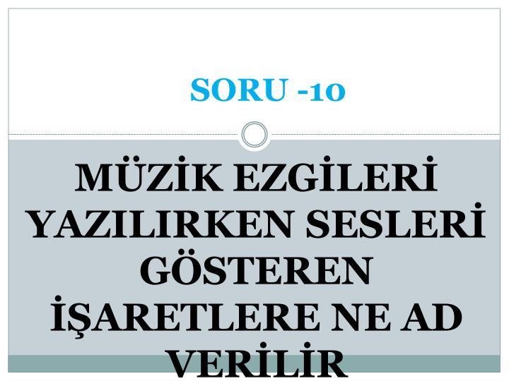 SORU -10