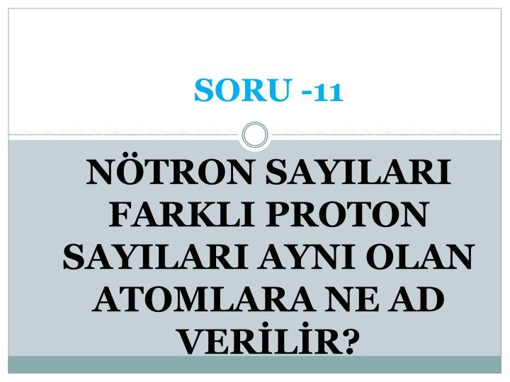 SORU -11