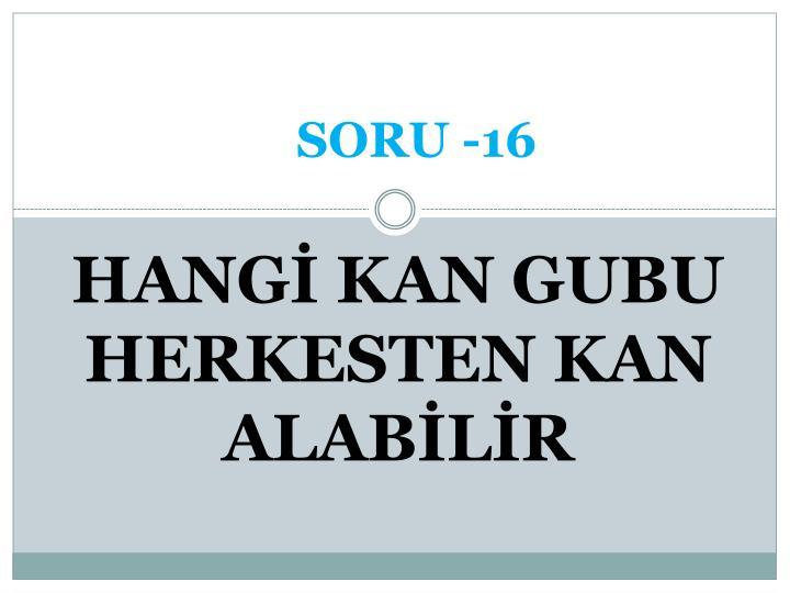 SORU -16