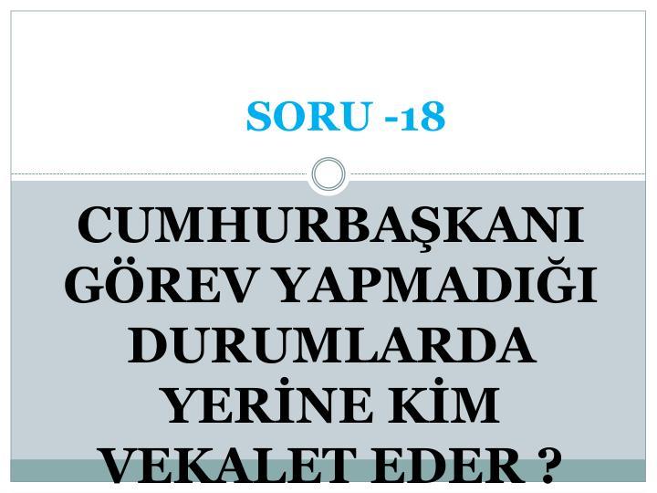 SORU -18