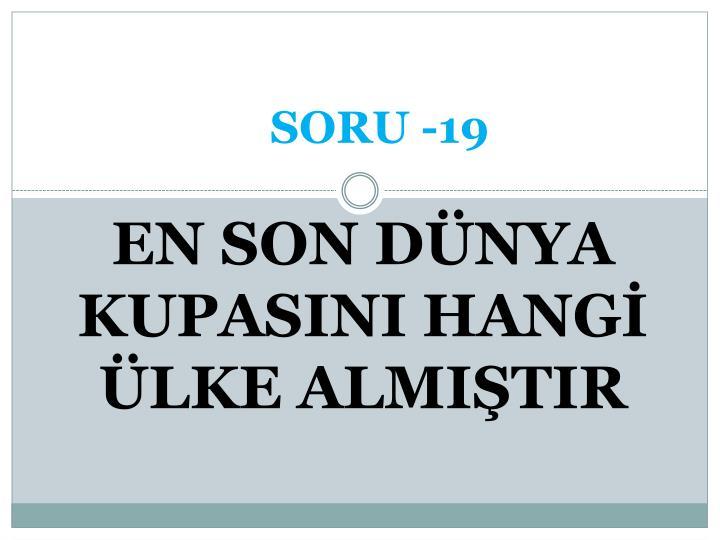 SORU -19