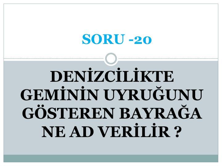 SORU -20