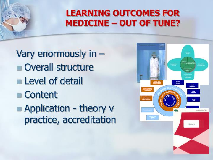LEARNING OUTCOMES FOR MEDICINE – OUT OF TUNE?